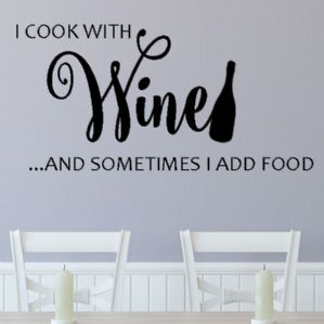 I Cook With Wine & Sometimes I Add Food ~ Wall sticker / decals